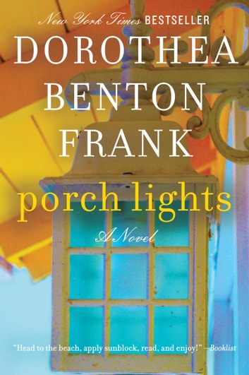 Porch Lights - A Novel ebook by Dorothea Benton Frank