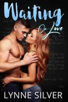 Waiting on Love - Two for Love, #2 ebook by Lynne Silver