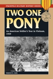 Two One Pony - An American Soldier's Year in Vietnam, 1969 ebook by Charles R. Carr