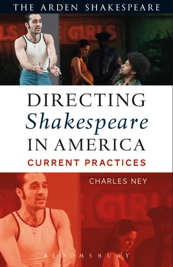 Directing Shakespeare in America - Current Practices ebook by Charles Ney