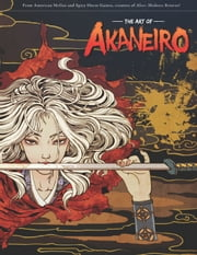 The Art of Akaneiro ebook by American McGee