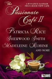 The Passionate Café II - A Romance Sampler from Book View Café ebook by Pati Nagle (editor)