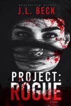 Project: Rogue ebook by J.L. Beck