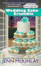 Wedding Cake Crumble ekitaplar by Jenn McKinlay