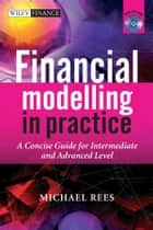 Financial Modelling in Practice ebook by Michael Rees