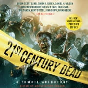 21st Century Dead - A Zombie Anthology audiobook by Mark Morris, Chelsea Cain, Orson Scott Card,...