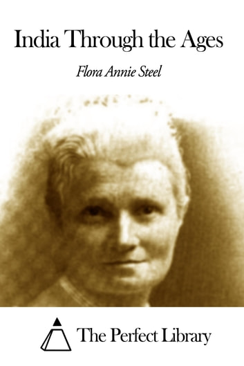 India Through the Ages ebook by Flora Annie Steel