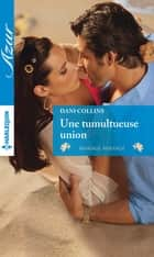 Une tumultueuse union ebook by Dani Collins