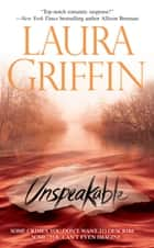Unspeakable ebook by Laura Griffin