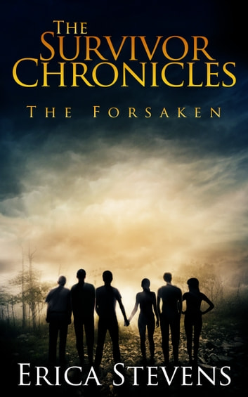 The Survivor Chronicles: Book 3, The Forsaken ebook by Erica Stevens