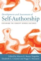 Development and Assessment of Self-Authorship ebook by Marcia B. Baxter Magolda,Peggy S. Meszaros,Elizabeth G. Creamer