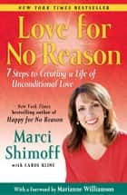Love For No Reason ebook by Marci Shimoff,Carol Kline,Marianne Williamson