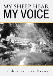 My Sheep Hear My Voice ebook by Cobus van der Merwe
