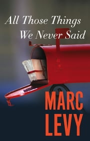 All Those Things We Never Said ebook by Marc Levy