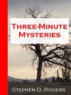 Three-Minute Mysteries ebook by Stephen D. Rogers