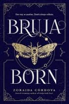 Bruja Born ebook by Zoraida Cordova