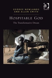 Hospitable God - The Transformative Dream ebook by Allen Smith,Professor George Newlands
