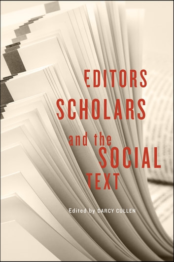 Editors, Scholars, and the Social Text ebook by