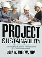 Project Sustainability ebook by John N. Morfaw, MBA