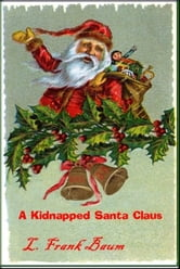 A Kidnapped Santa Claus ebook by L. Frank Baum
