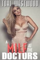 A MILF at the Doctors ebook by Tori Westwood