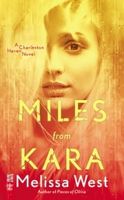 Miles From Kara - Charleston Haven #2 ebook by Melissa West