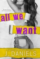 All We Want - Alabama Summer, #6 ebook by J. Daniels