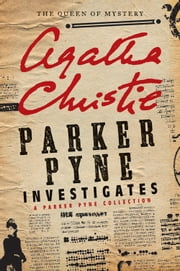 Parker Pyne Investigates - A Short Story Collection ebook by Agatha Christie