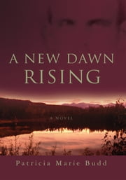 A New Dawn Rising ebook by Patricia Budd