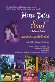 Horse Tales for the Soul, Volume 1 ebook by Bonnie Marlewski-Probert