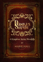 Danika's Surprise: A Kingdom Series companion Short Story ebook by Marie Hall