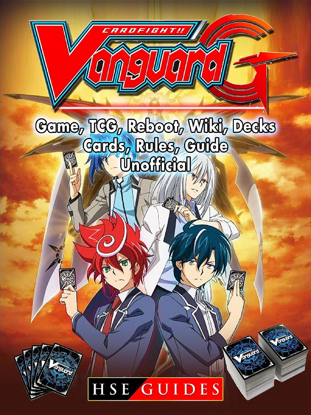 Cardfight Vanguard Card Game, TCG, Reboot, Wiki, Decks, Cards, Rules, Guide  Unofficial ebook by HSE Guides - Rakuten Kobo