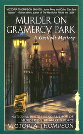 Murder on Gramercy Park - A Gaslight Mystery ebook by Victoria Thompson