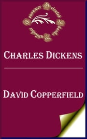 David Copperfield (Annotated) ebook by Charles Dickens