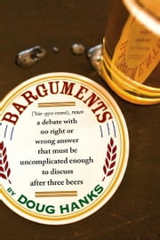 Barguments ebook by Doug Hanks