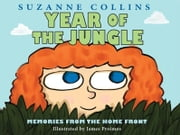 Year of the Jungle: Memories from the Home Front ebook by Suzanne Collins,James Proimos