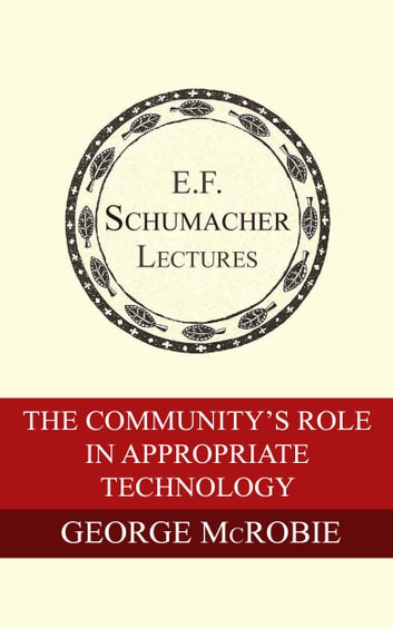 The Community's Role in Appropriate Technology ebook by George McRobie,Hildegarde Hannum