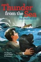 Thunder from the Sea ebook by Joan Hiatt Harlow