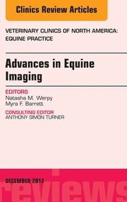 Advances in Equine Imaging, An Issue of Veterinary Clinics: Equine Practice ebook by Natasha M. Werpy,Myra F. Barrett