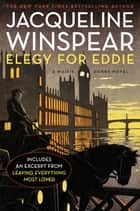 Elegy for Eddie: A Maisie Dobbs Novel - A Maisie Dobbs Novel ebook by Jacqueline Winspear