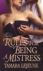 Rules For Being A Mistress ebook by Tamara Lejeune