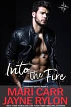 Into the Fire ebook by Mari Carr, Jayne Rylon