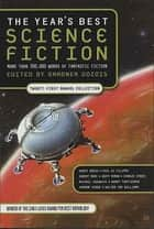The Year's Best Science Fiction: Twenty-First Annual Collection ebook by Gardner Dozois