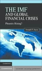 The IMF and Global Financial Crises ebook by Professor Joseph P. Joyce