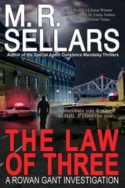 The Law Of Three: A Rowan Gant Investigation ebook by M. R. Sellars