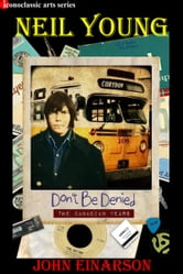 Neil Young: Don't Be Denied - The Canadian Years ebook by John Einarson