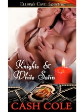 Knights & White Satin ebook by Cash Cole