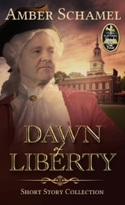 Dawn of Liberty - Short Story Collection ebook by Amber Schamel