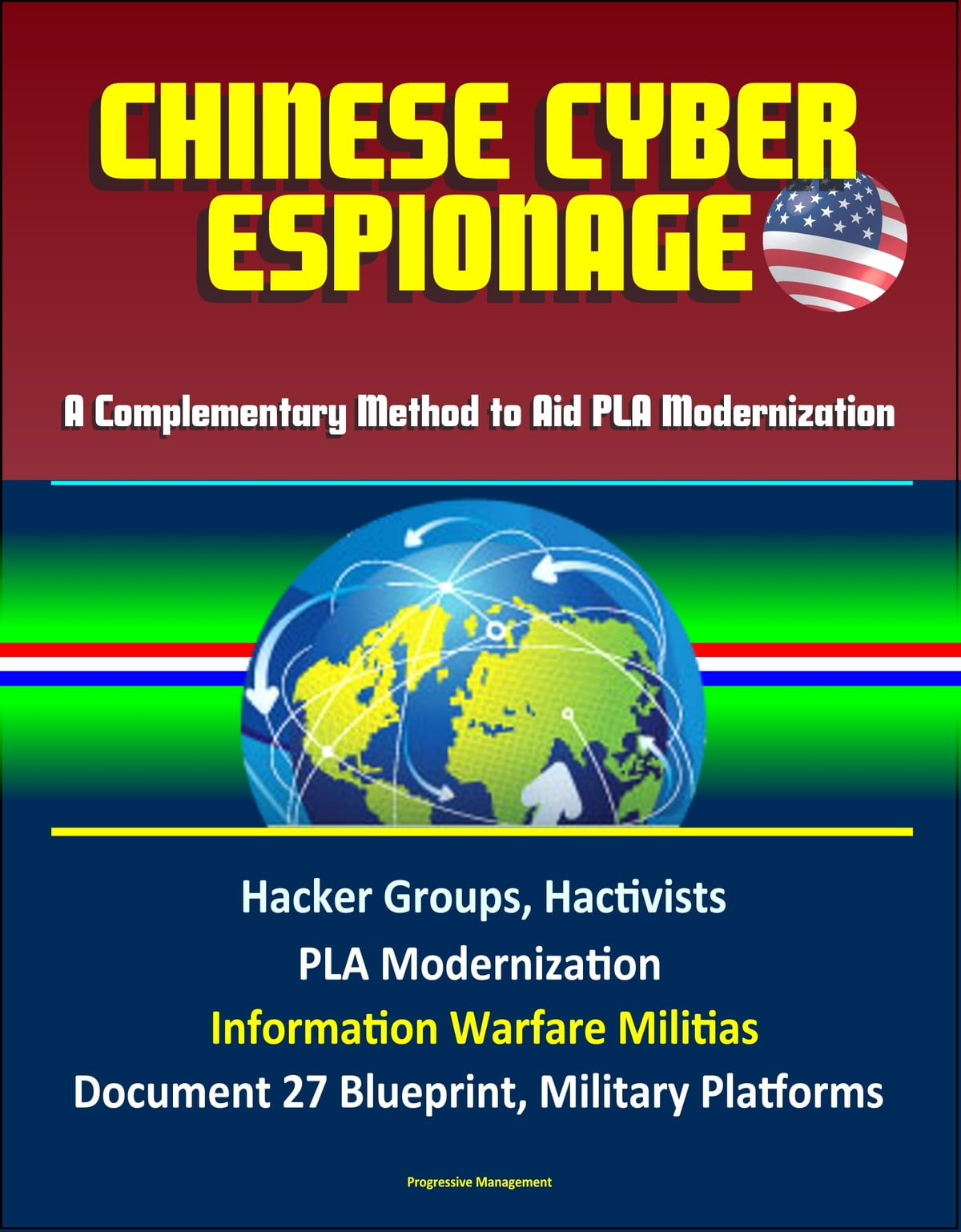 Chinese Cyber Espionage: A Complementary Method to Aid PLA Modernization -  Hacker Groups, Hactivists, PLA Modernization, Information Warfare Militias,
