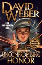 Uncompromising Honor ebook by David Weber